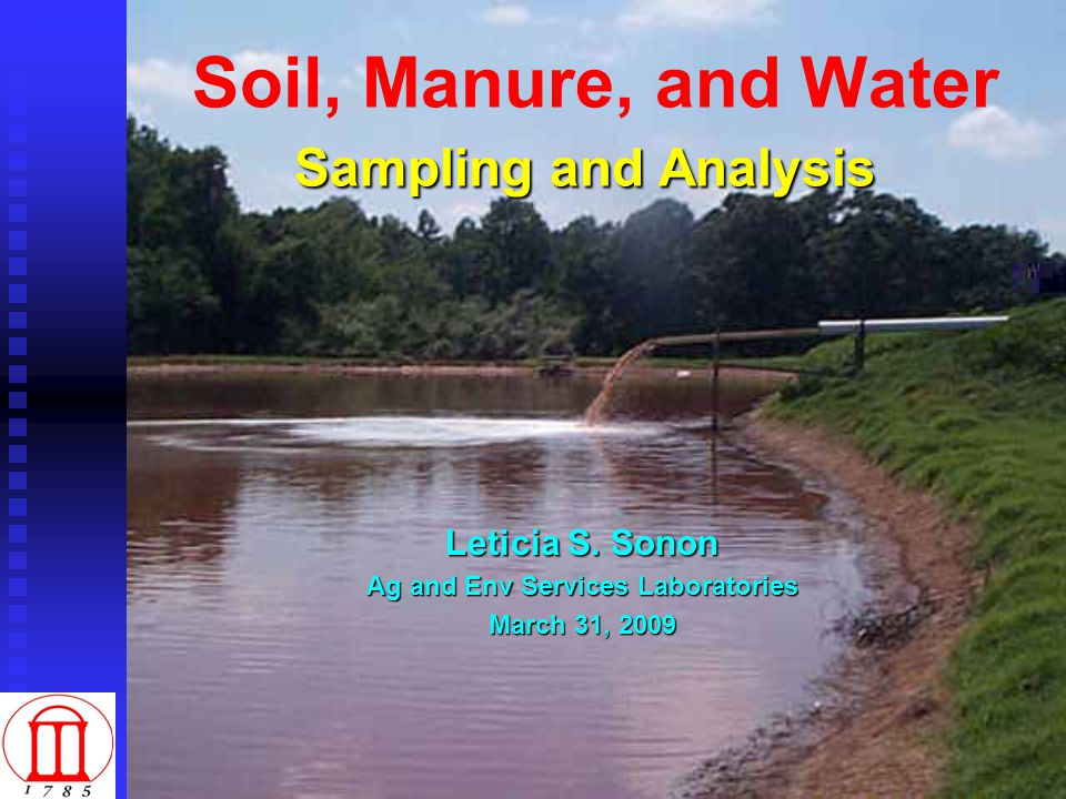 Sampling and Analysis Soil, Manure, and Water Sampling and Analysis Leticia S.
