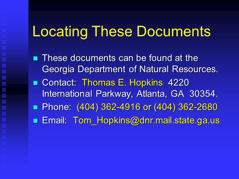 Locating These Documents These documents can be found at the Georgia Department of Natural Resources.