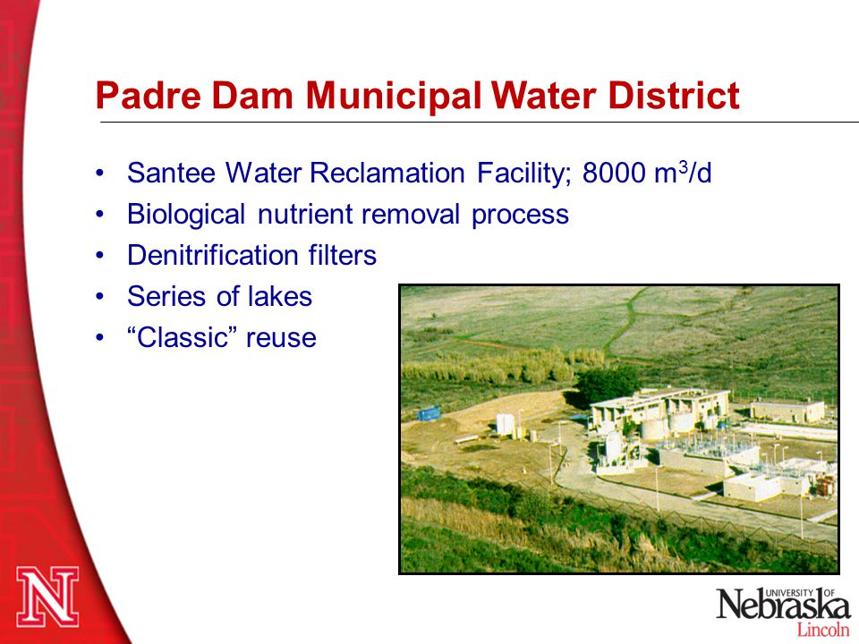 Padre Dam Municipal Water District Santee Water Reclamation Facility; 8000 m 3 /d Biological nutrient removal process Denitrification filters Series o