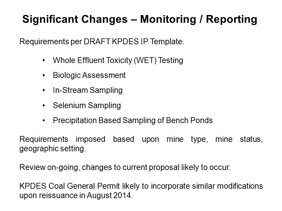 Significant Changes – Monitoring / Reporting Requirements per DRAFT KPDES IP Template. Whole Effluent Toxicity (WET) Testing Biologic Assessment In-St