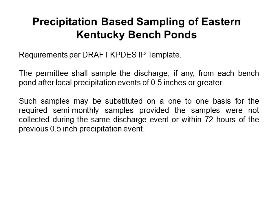 Precipitation Based Sampling of Eastern Kentucky Bench Ponds Requirements per DRAFT KPDES IP Template.