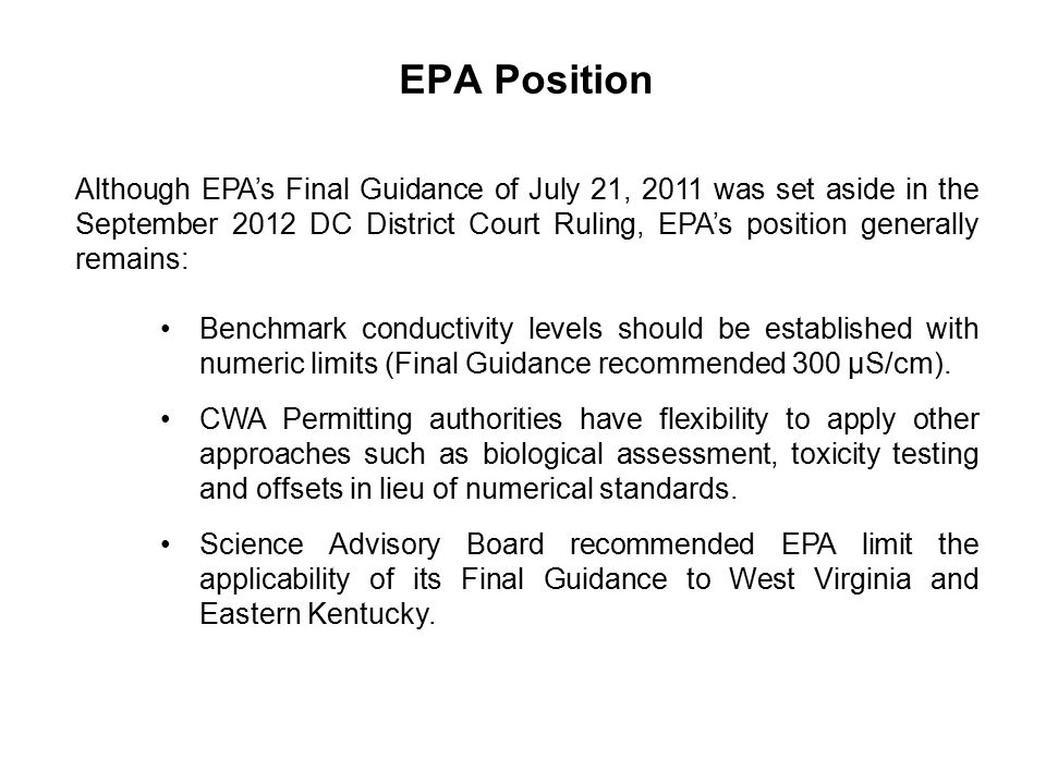EPA Position Although EPA's Final Guidance of July 21, 2011 was set aside in the September 2012 DC District Court Ruling, EPA's position generally rem