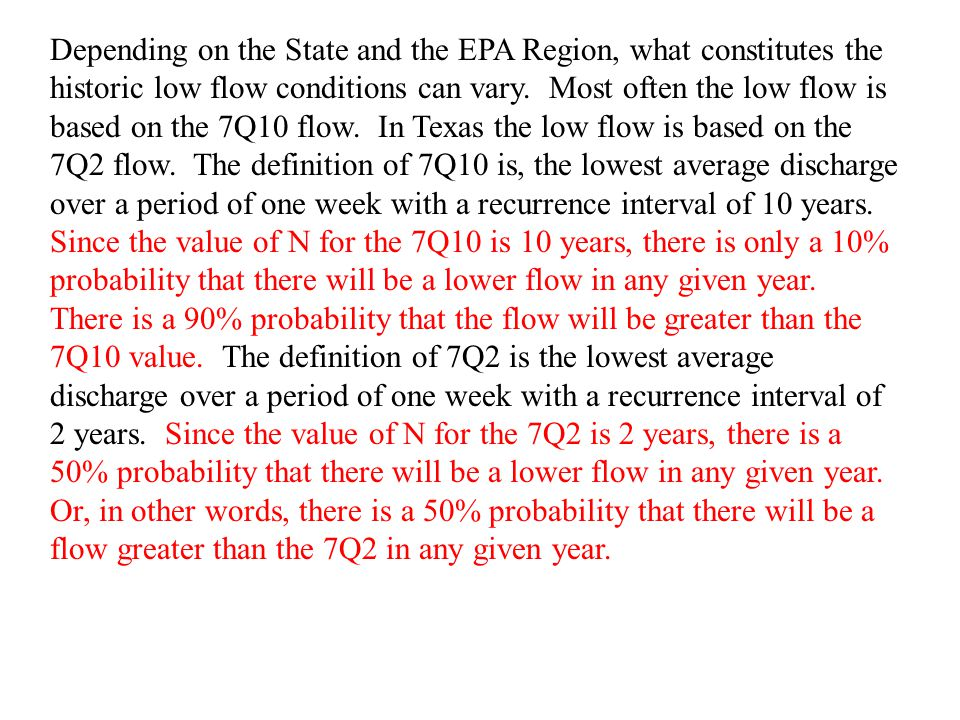 Depending on the State and the EPA Region, what constitutes the historic low flow conditions can vary.