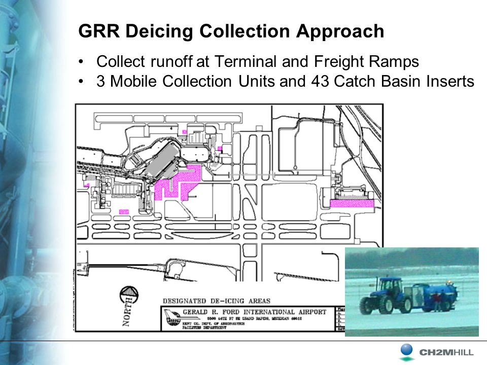 GRR Deicing Collection Approach Collect runoff at Terminal and Freight Ramps 3 Mobile Collection Units and 43 Catch Basin Inserts