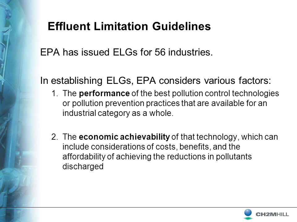 Effluent Limitation Guidelines EPA has issued ELGs for 56 industries.