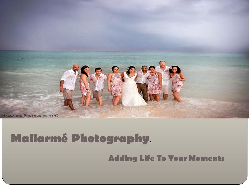 Add Life To Your Moments….. Mallarmé Photography Mallarmé Photography. Adding Life To Your Moments