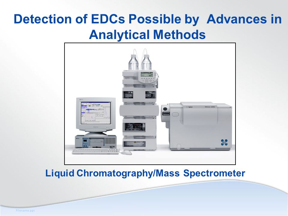 Filename.ppt Detection of EDCs Possible by Advances in Analytical Methods Liquid Chromatography/Mass Spectrometer