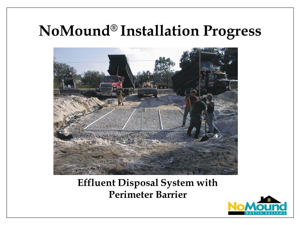 NoMound ® Installation Progress Effluent Disposal System with Perimeter Barrier