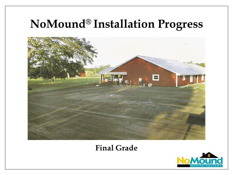 NoMound ® Installation Progress Final Grade