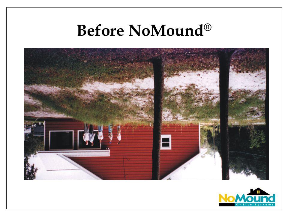 Before NoMound ®