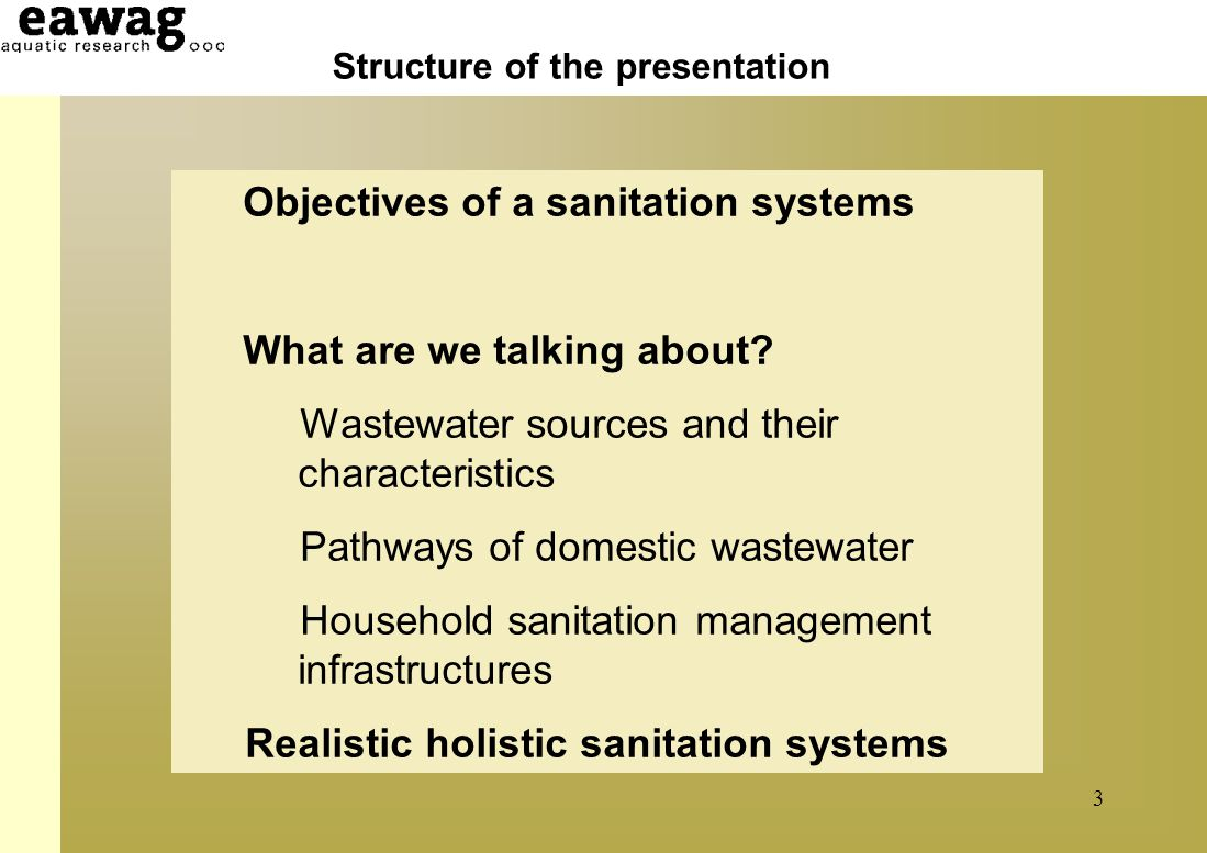 4 Tasks of sanitation systems Prevent disease – guarantee effective barriers against sanitation related diseases Protect the environment – prevent pollution, return nutrients to the soil, and conserve water.