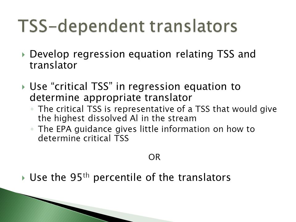 " Develop regression equation relating TSS and translator  Use ""critical TSS"" in regression equation to determine appropriate translator ◦ The critic"