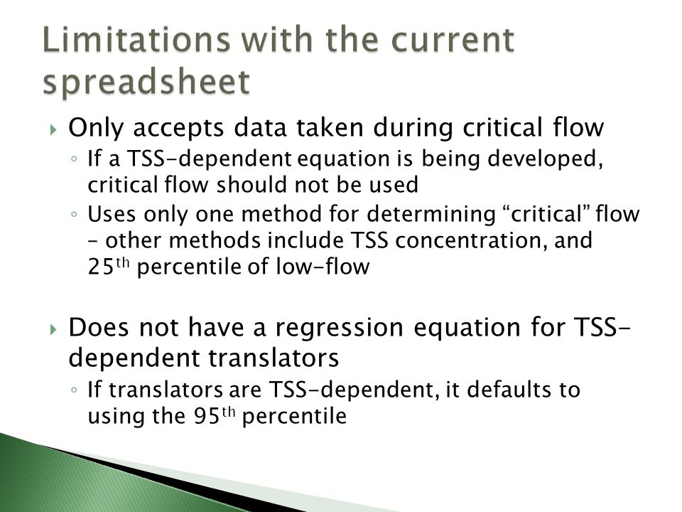  Only accepts data taken during critical flow ◦ If a TSS-dependent equation is being developed, critical flow should not be used ◦ Uses only one meth