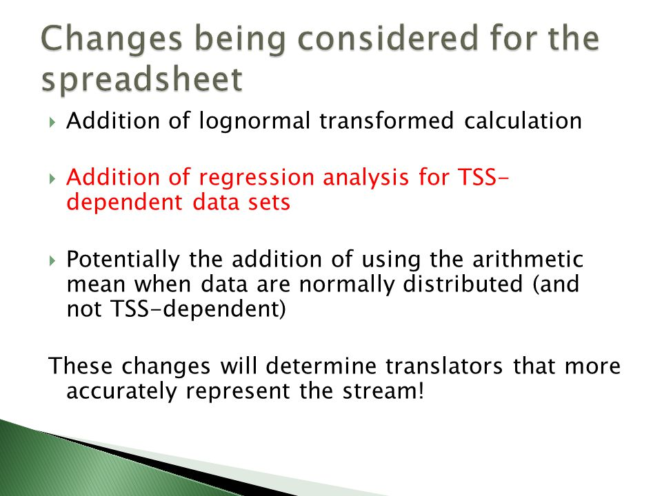  Addition of lognormal transformed calculation  Addition of regression analysis for TSS- dependent data sets  Potentially the addition of using the