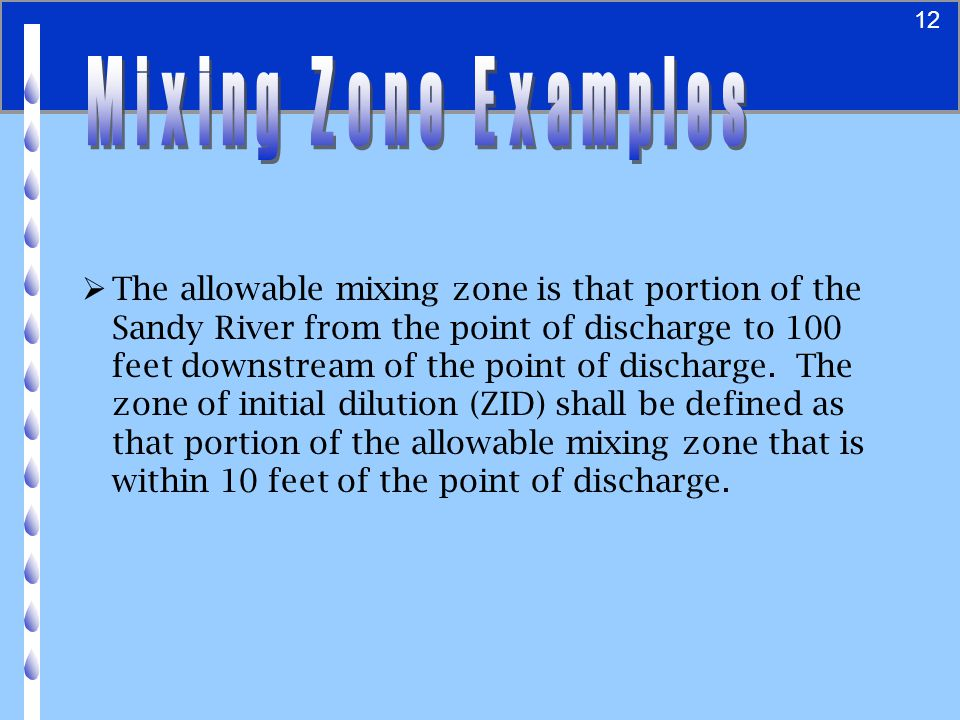 13  The allowable mixing zone is that portion of the Sandy River from the point of discharge to 100 feet downstream of the point of discharge.