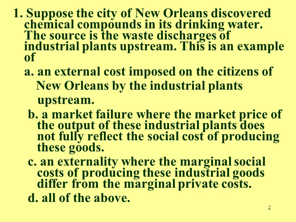 2 1. Suppose the city of New Orleans discovered chemical compounds in its drinking water.