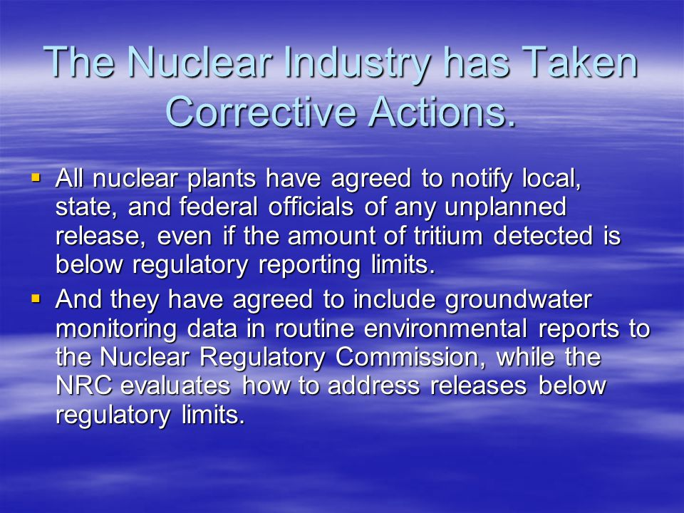 The Nuclear Industry has Taken Corrective Actions.