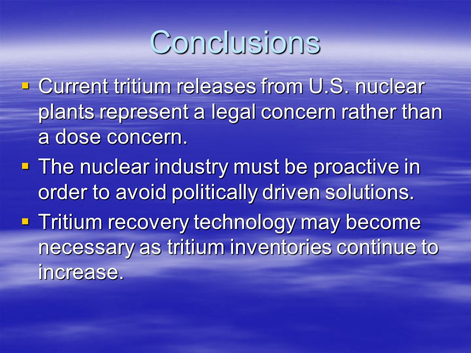 Conclusions  Current tritium releases from U.S.