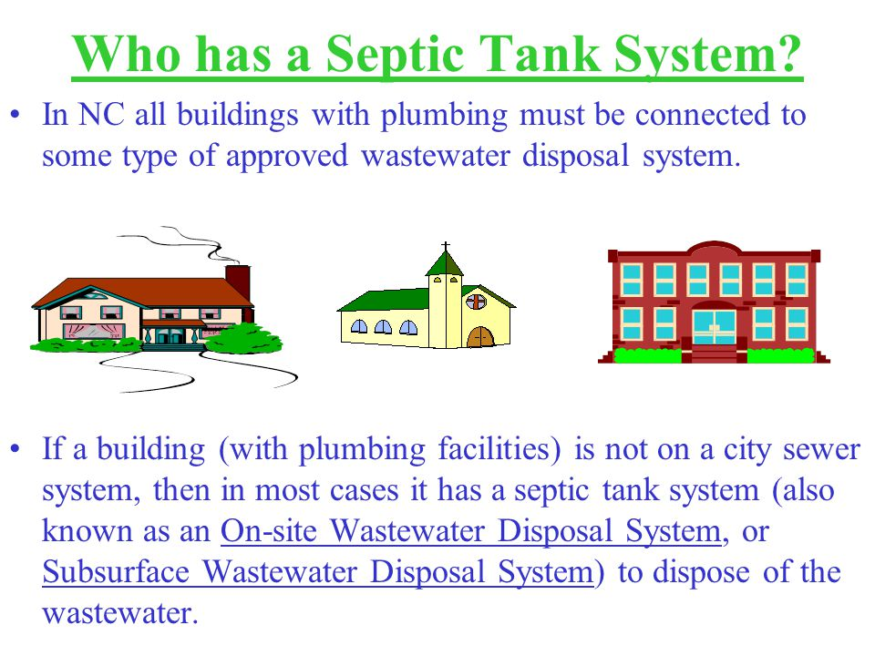 Who has a Septic Tank System.