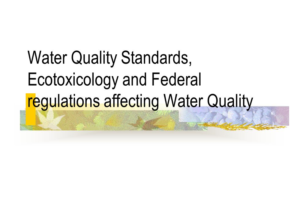 Other legislation related to water quality Toxic Substances Control Act (1976).