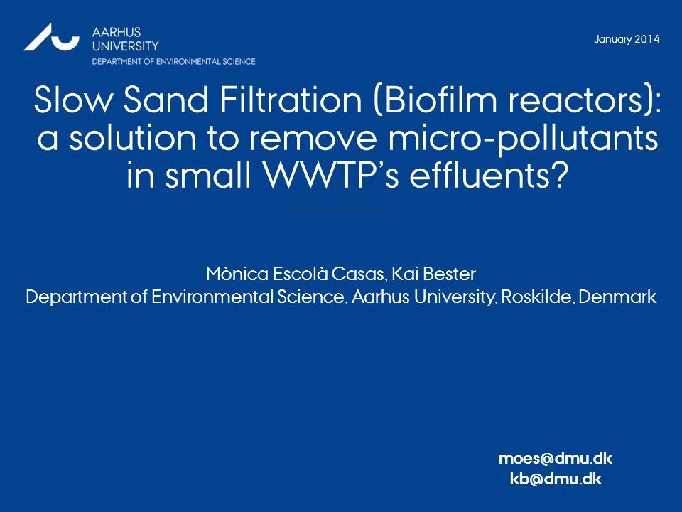 Slow Sand Filtration (Biofilm reactors): a solution to remove micro-pollutants in small WWTP's effluents.
