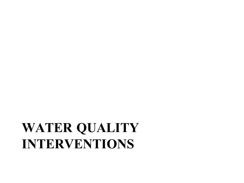 WATER QUALITY INTERVENTIONS