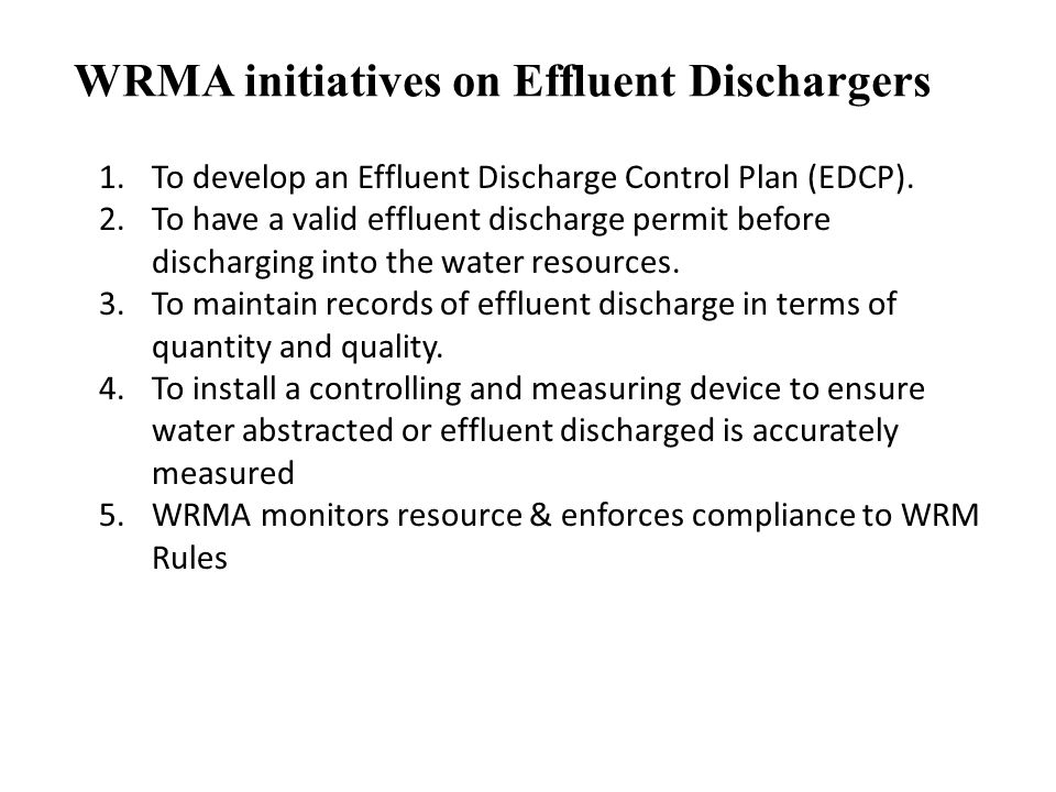 WRMA initiatives on Effluent Dischargers 1.To develop an Effluent Discharge Control Plan (EDCP).