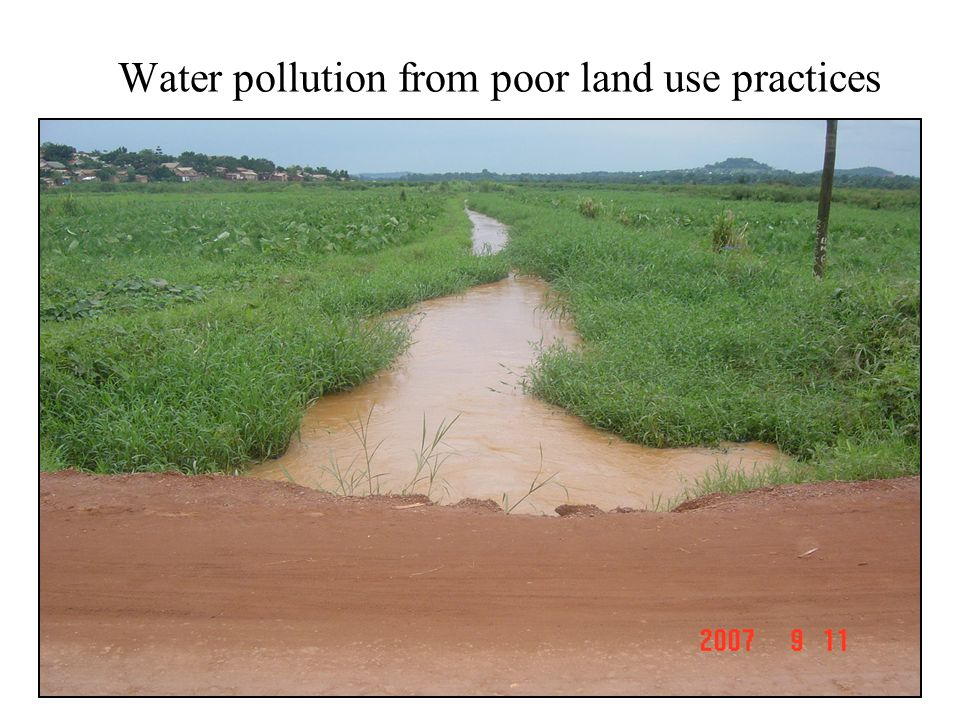 Water pollution from poor land use practices