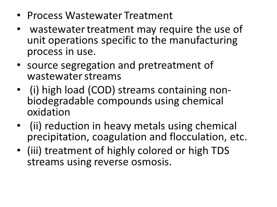 Process Wastewater Treatment wastewater treatment may require the use of unit operations specific to the manufacturing process in use.