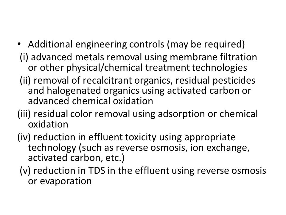 Additional engineering controls (may be required) (i) advanced metals removal using membrane filtration or other physical/chemical treatment technolog