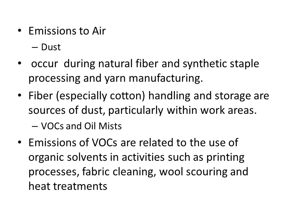 Emissions to Air – Dust occur during natural fiber and synthetic staple processing and yarn manufacturing. Fiber (especially cotton) handling and stor