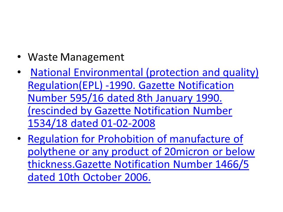 Waste Management National Environmental (protection and quality) Regulation(EPL) -1990. Gazette Notification Number 595/16 dated 8th January 1990. (re