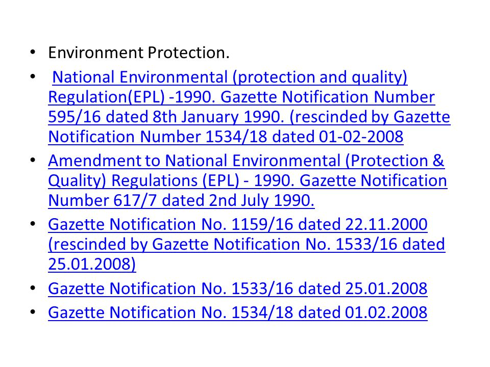 Environment Protection. National Environmental (protection and quality) Regulation(EPL) -1990. Gazette Notification Number 595/16 dated 8th January 19