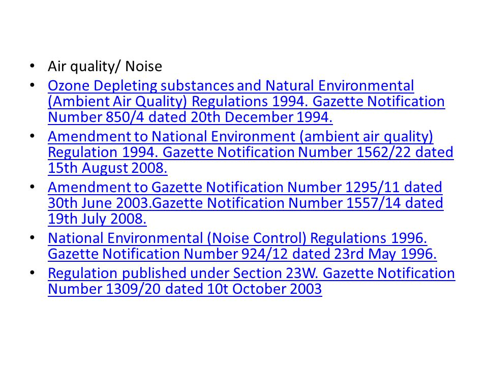 Air quality/ Noise Ozone Depleting substances and Natural Environmental (Ambient Air Quality) Regulations 1994. Gazette Notification Number 850/4 date