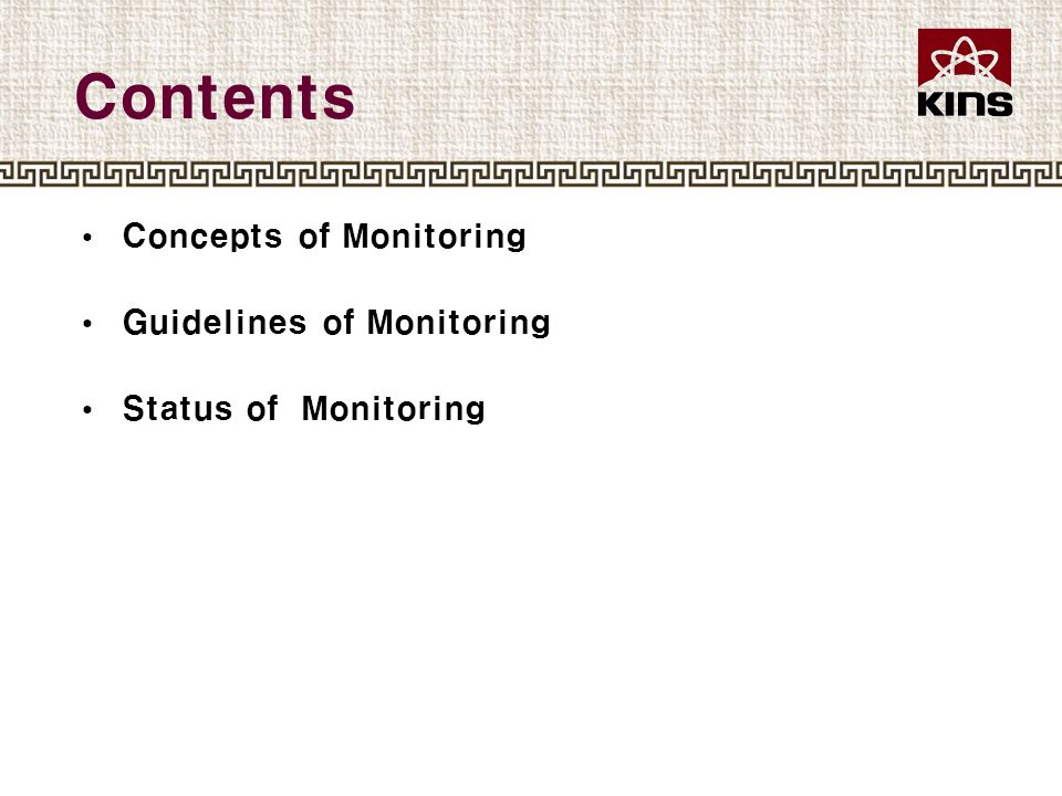 Contents Concepts of Monitoring Guidelines of Monitoring Status of Monitoring
