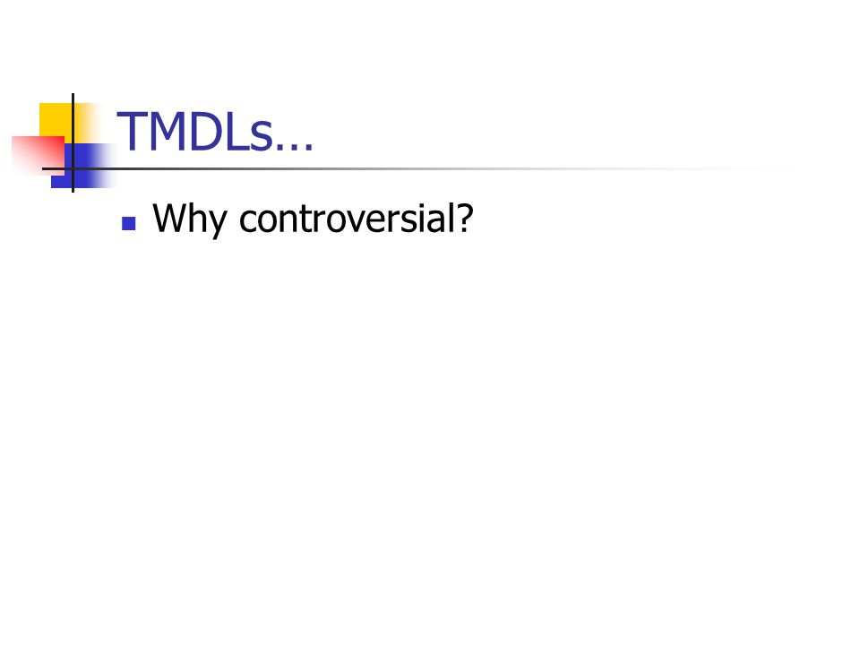 TMDLs… Why controversial