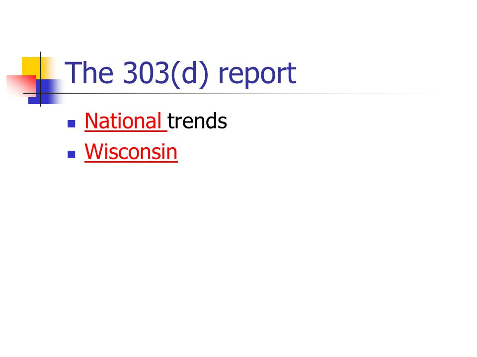 The 303(d) report National trends National Wisconsin