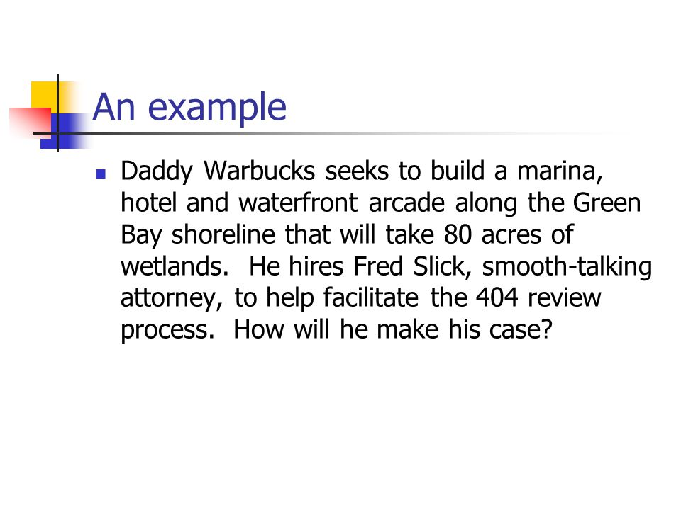 An example Daddy Warbucks seeks to build a marina, hotel and waterfront arcade along the Green Bay shoreline that will take 80 acres of wetlands.