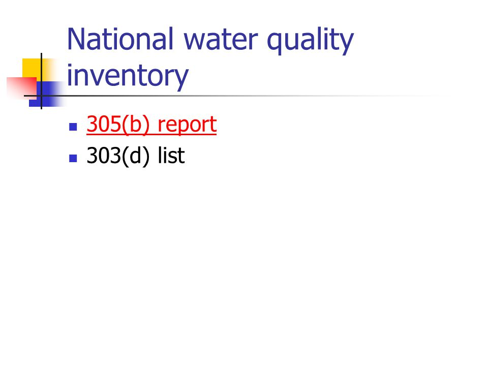 National water quality inventory 305(b) report 303(d) list