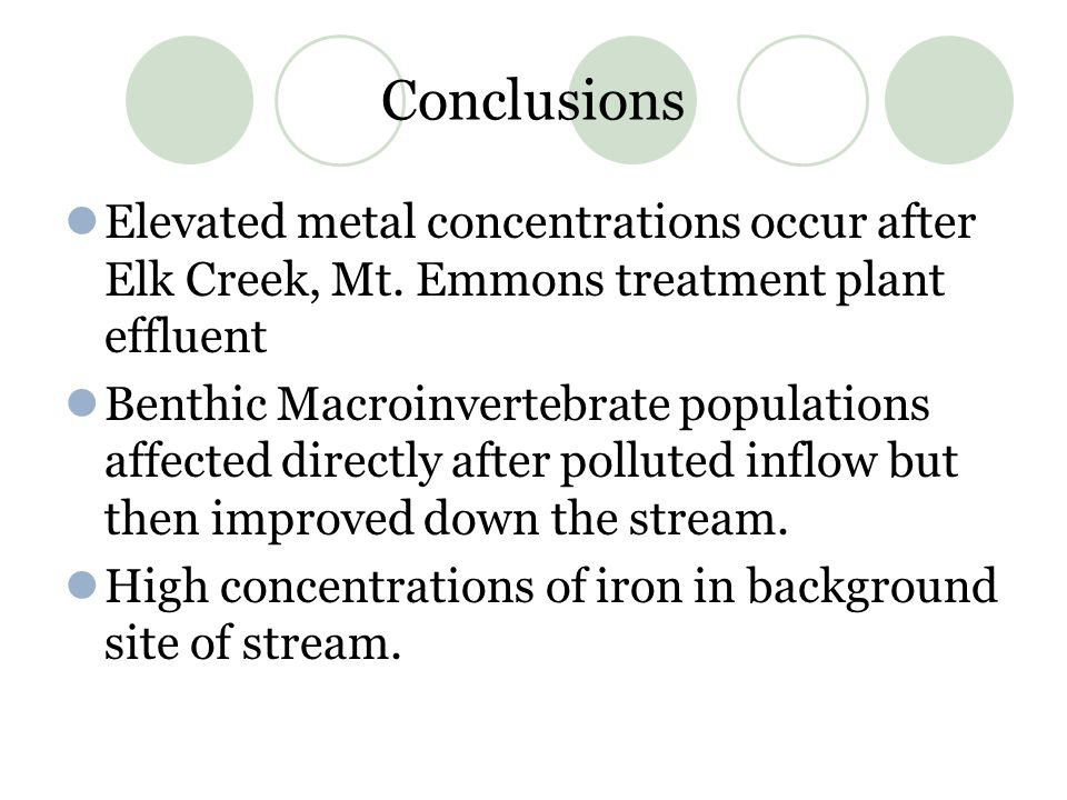 Conclusions Elevated metal concentrations occur after Elk Creek, Mt.