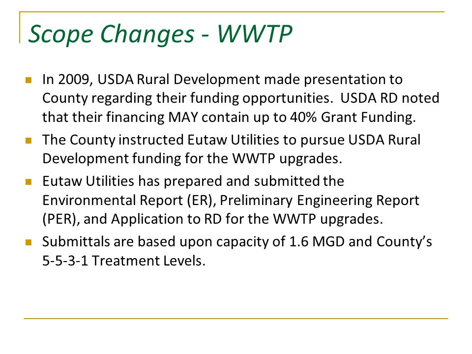 Scope Changes - WWTP In 2009, USDA Rural Development made presentation to County regarding their funding opportunities.