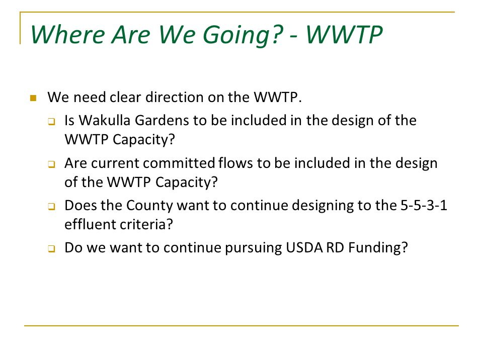 Where Are We Going. - WWTP We need clear direction on the WWTP.