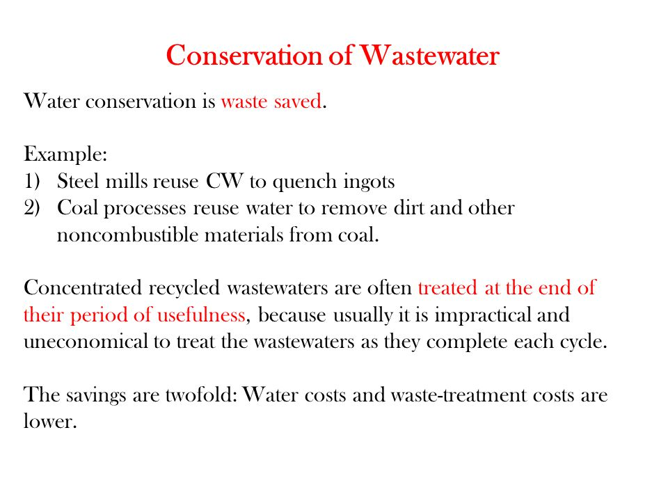 Water conservation is waste saved.