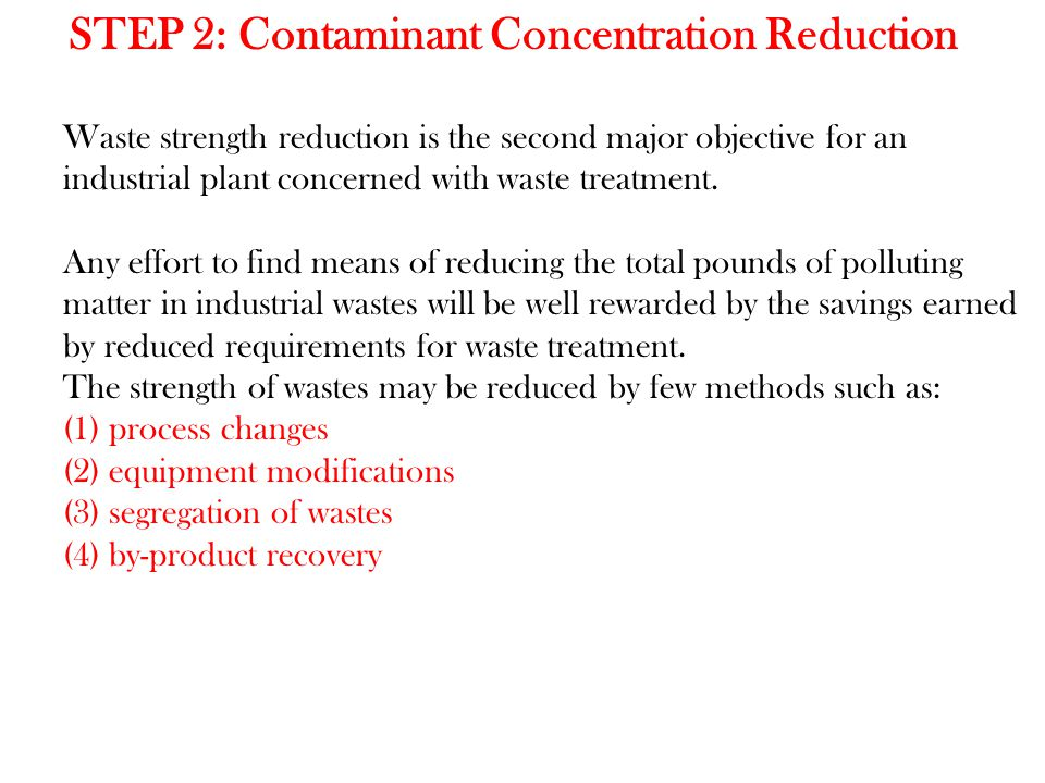 Waste strength reduction is the second major objective for an industrial plant concerned with waste treatment.