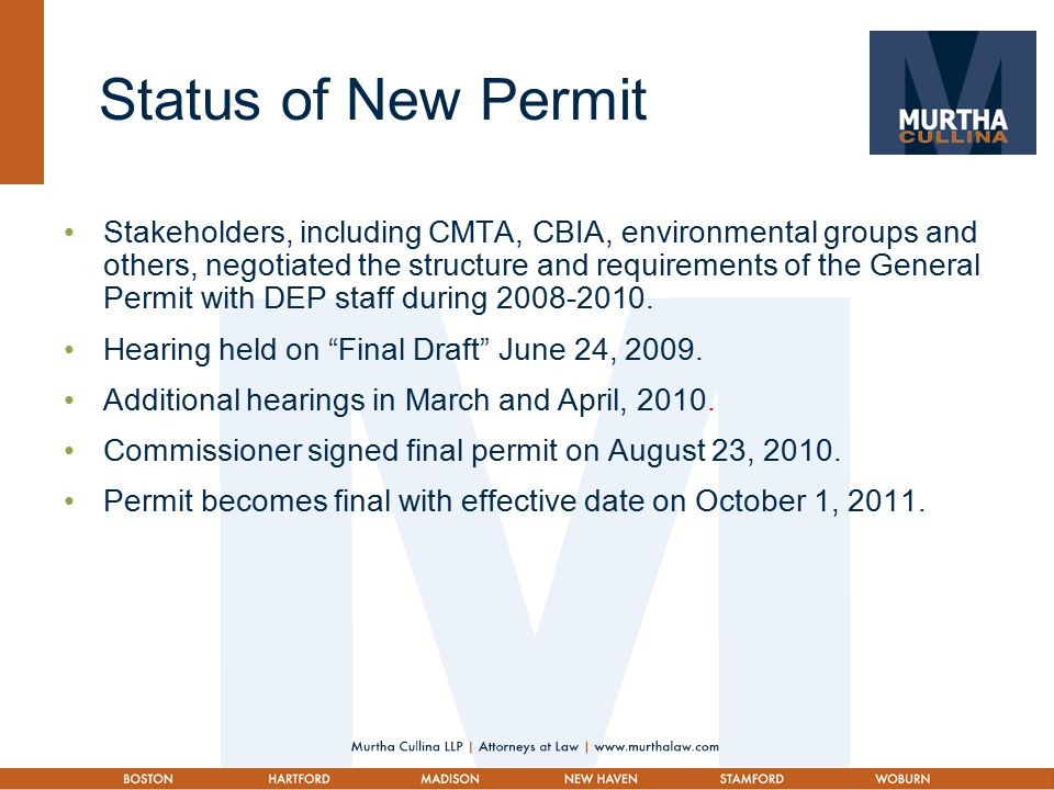 Status of New Permit Stakeholders, including CMTA, CBIA, environmental groups and others, negotiated the structure and requirements of the General Permit with DEP staff during 2008-2010.