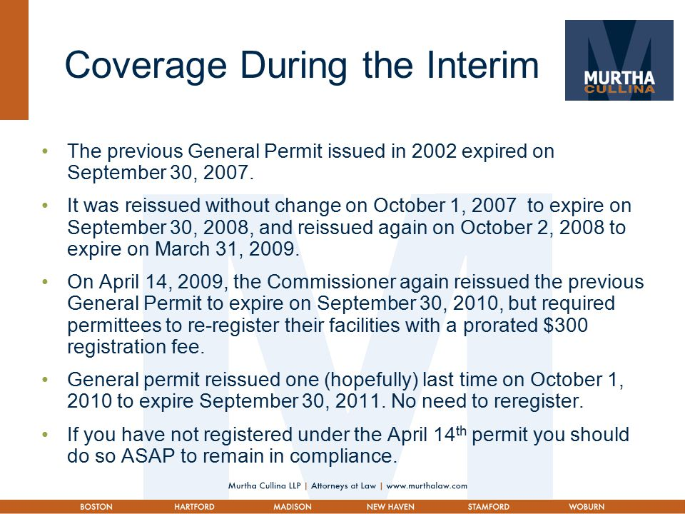 Coverage During the Interim The previous General Permit issued in 2002 expired on September 30, 2007.