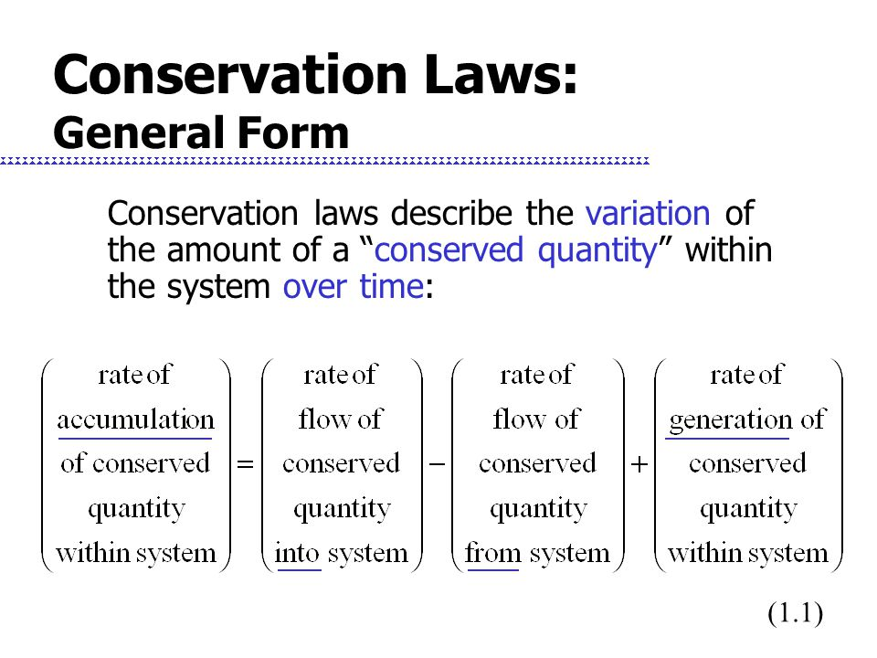 Conserved Quantities Typical conserved quantities: Total mass (kg) Mass of an individual species (kg) Number of molecules/atoms (mol) Energy (J) Momentum (kg.m/s)