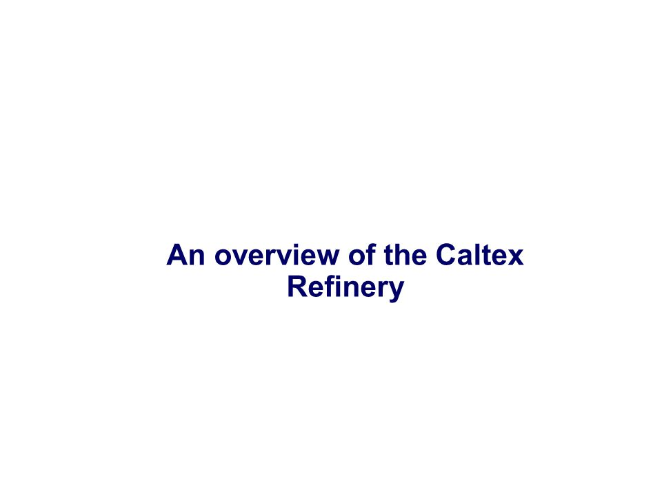 An overview of the Caltex Refinery