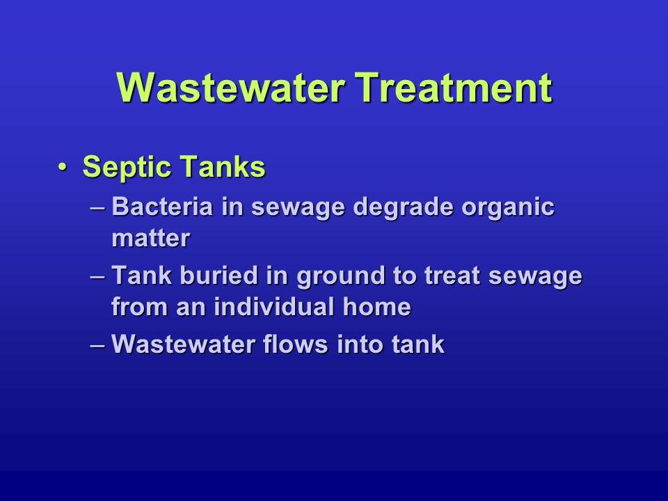 Wastewater Treatment Conventional Sewage TreatmentConventional Sewage Treatment –Processes TreatmentTreatment –Processes PrimaryPrimary SecondarySecondary AdvancedAdvanced