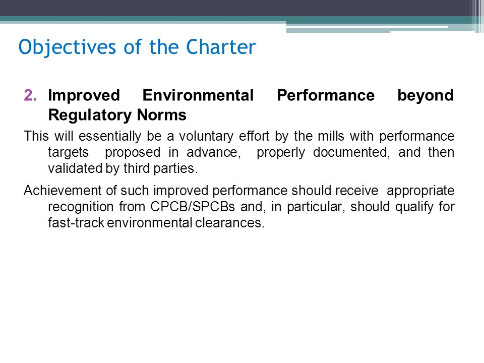 Objectives of the Charter 3.Increased Productivity Freedom to install minimum impact technology will not only improve better environmental performance but also ensure stakeholder relations, increased productivity, cost savings and competitive market advantages.